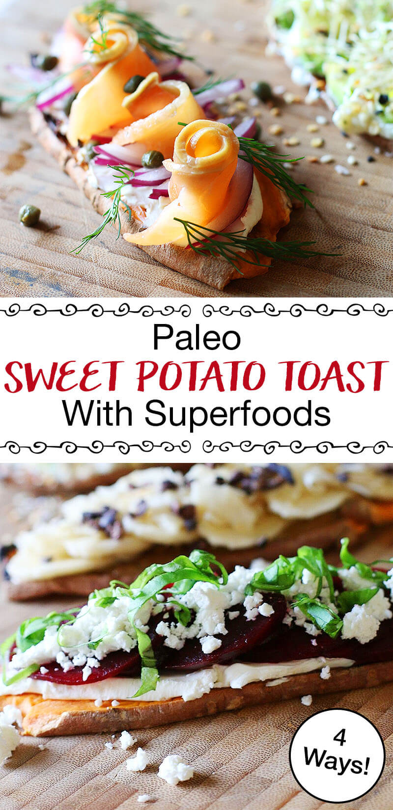 "sweet potato toast in a variety of ways with different toppings, including smoked salmon, sprouts, cream cheese, avocado and more with text overlay: ""Paleo Sweet Potato Toast With Superfoods"""