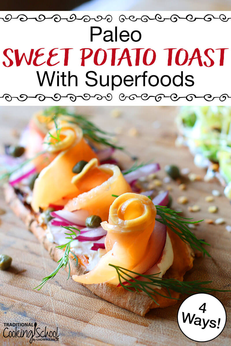 "sweet potato toast with onions, dill, cream cheese, and smoked salmon curled on top with text overlay: ""Paleo Sweet Potato Toast With Superfoods"""