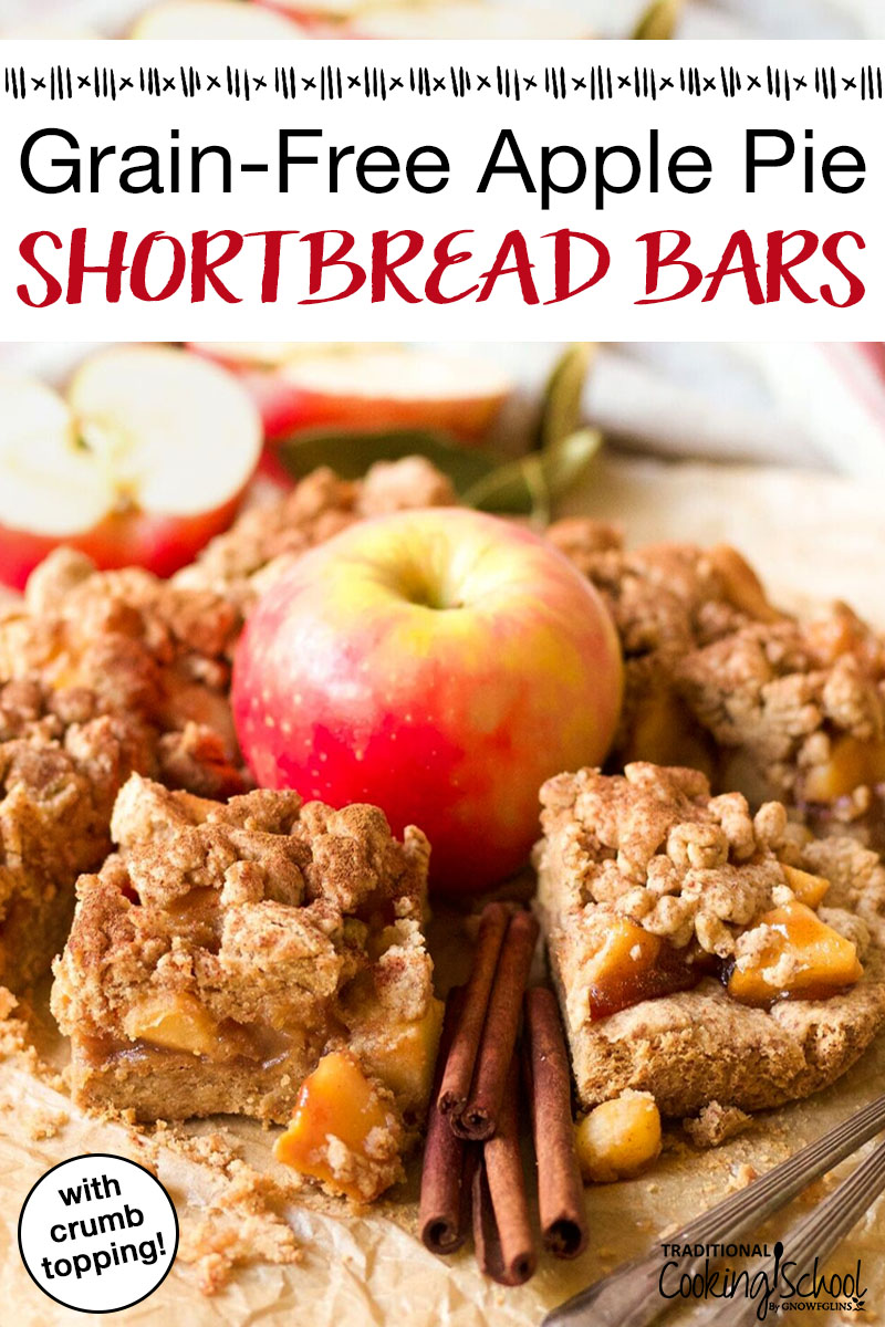 "apple pie shortbread bars with an assortment of apples and cinnamon sticks with a text overlay: ""Grain-Free Apple Pie Shortbread Bars"""