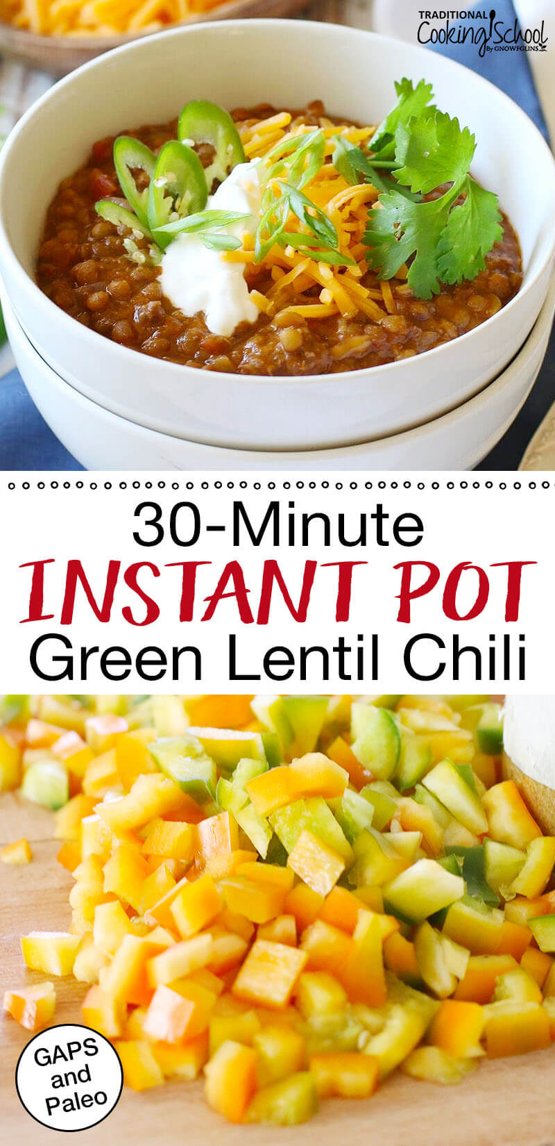 "photo collage of lentil chili topped with sour cream, grated cheddar, peppers, and cilantro with text overlay: ""30-Minute Instant Pot Green Lentil Chili"""