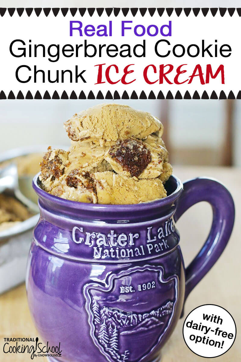"deep purple Crater Lake National Park mug full of scoops of ice cream with text overlay: ""Real Food Gingerbread Cookie Chunk Ice Cream"""
