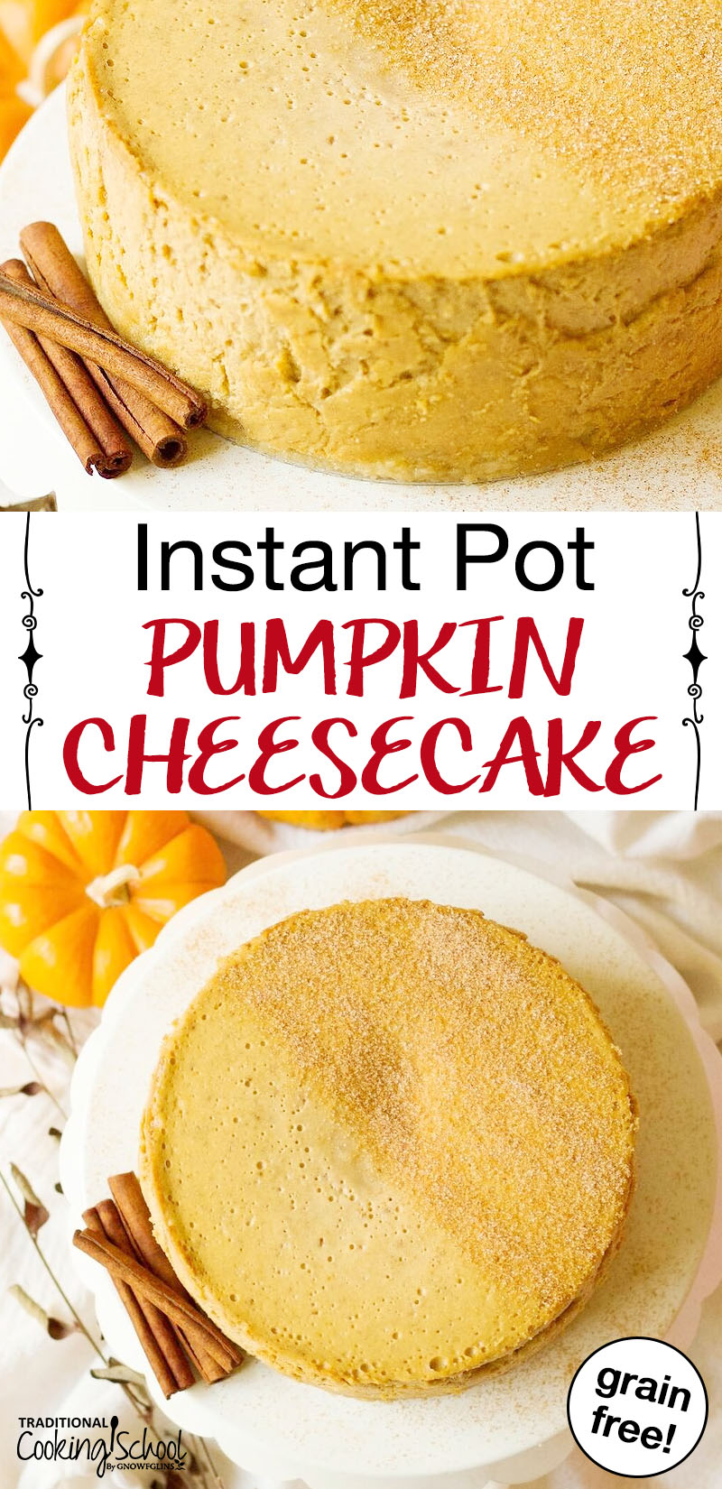 """photo collage of pumpkin cheesecake with text overlay: """"Instant Pot Pumpkin Cheesecake"""""""