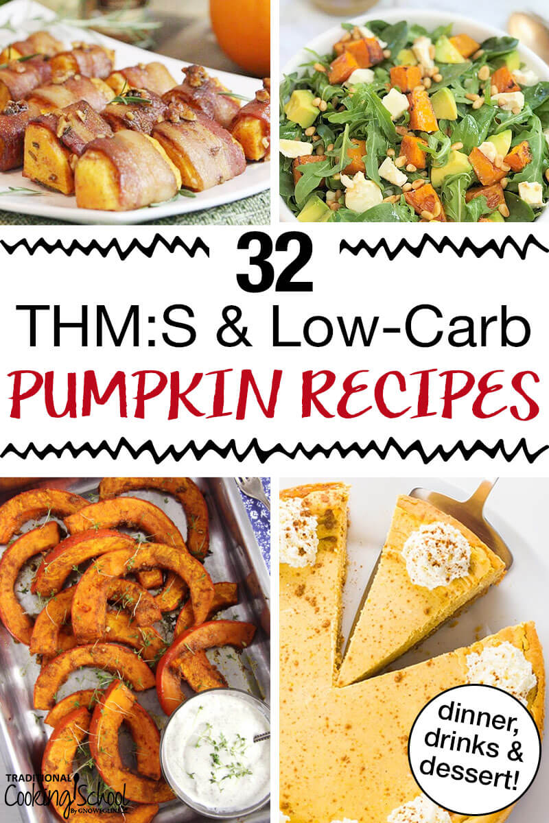 "photo collage of pumpkin recipes including pumpkin pie and a pumpkin smoothie with text overlay: ""32 THM:S & Low-Carb Pumpkin Recipes"""
