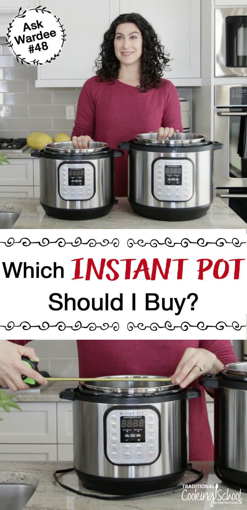 "photo collage of a woman in the kitchen with two different sized instant pots, with text overlay: ""Which Instant Pot Should I Buy?"""