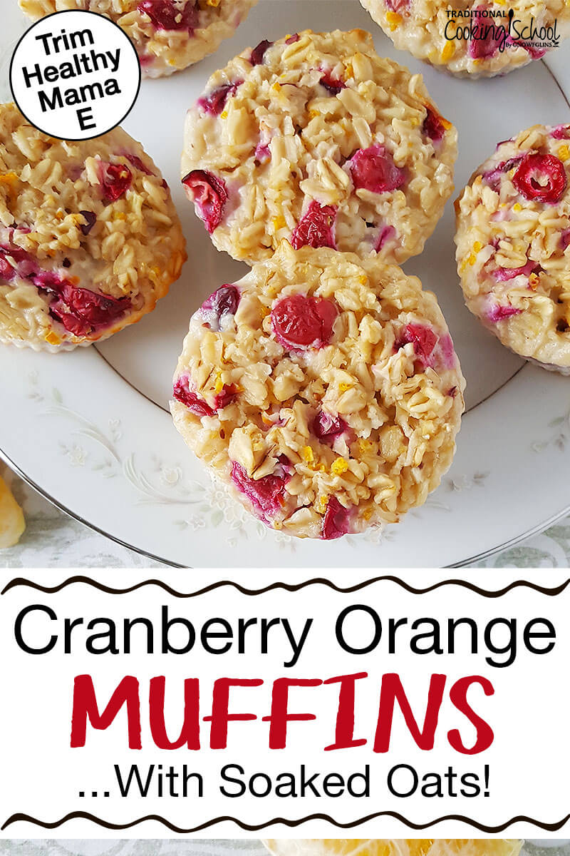 "cranberry orange muffins on a plate with text overlay: ""Cranberry Orange Muffins...With Soaked Oats!"""