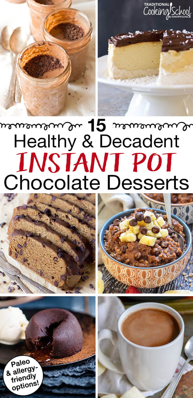 """photo collage of Instant Pot chocolate desserts including lava cakes, hot cocoa, and chocolate pudding with text overlay: """"15 Healthy & Decadent Instant Pot Chocolate Desserts"""""""