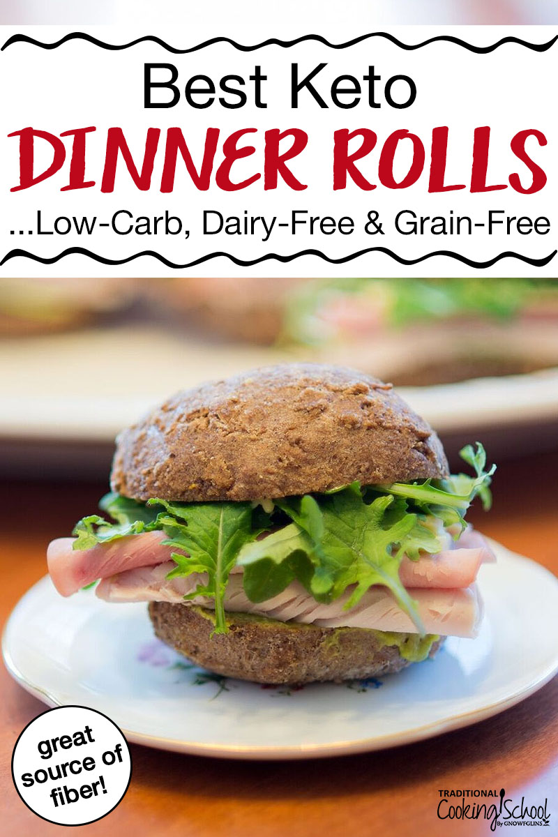 "small roll turned into a sandwich with lettuce and deli meat and text overlay: ""Best Keto Dinner Rolls...Low-Carb, Dairy-Free & Grain-Free"""