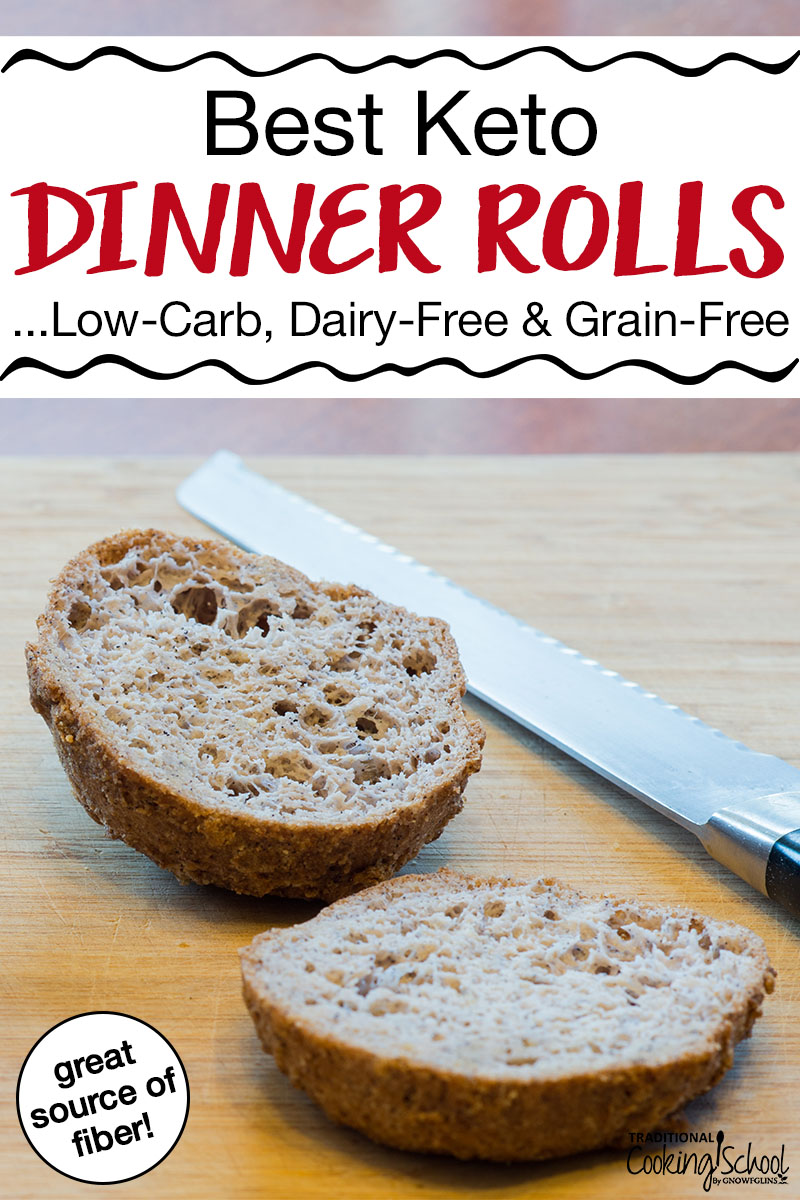 "a roll cut in half sitting on a wooden cutting board next to a knife with text overlay: ""Best Keto Dinner Rolls...Low-Carb, Dairy-Free & Grain-Free"""