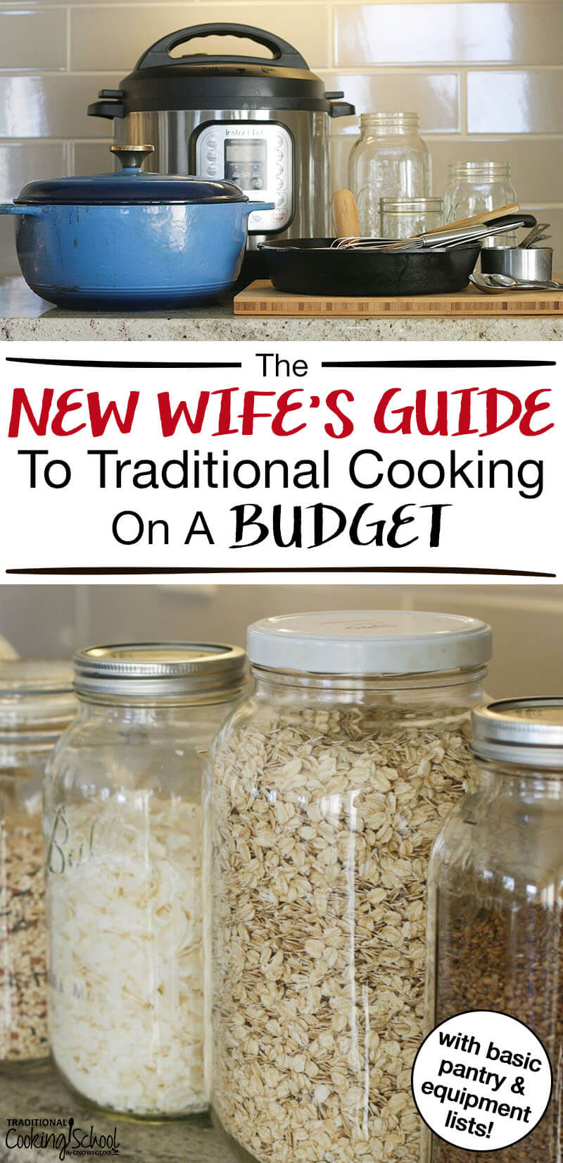 "photo collage of kitchen tools and pantry items, including an Instant Pot, Dutch oven, and Mason jars of shredded coconut and oats, with text overlay: ""The New Wife's Guide To Traditional Cooking On A Budget"""