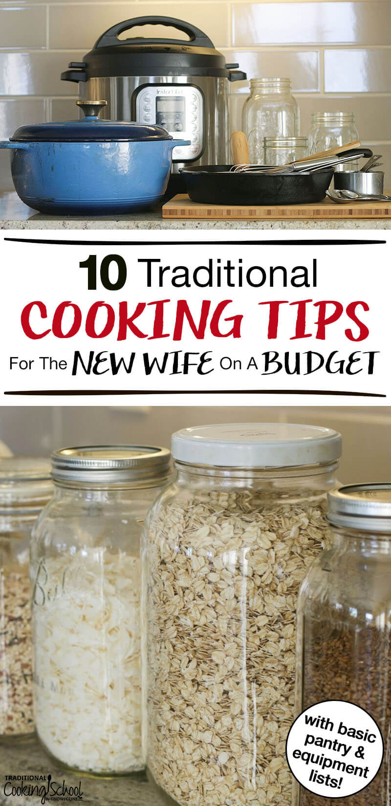 "photo collage of kitchen tools and pantry items, including an Instant Pot, Dutch oven, and Mason jars of shredded coconut and oats, with text overlay: ""10 Traditional Cooking Tips For The New Wife On A Budget"""""