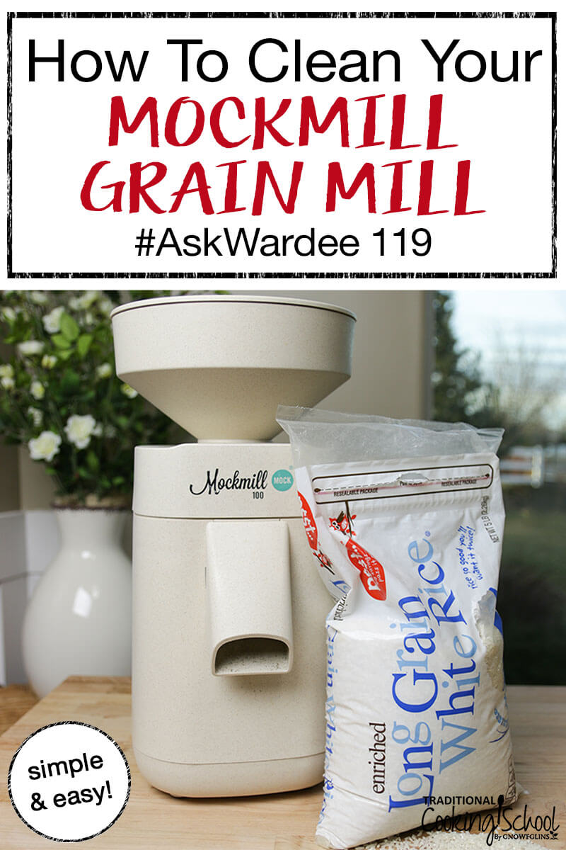 "Mockmill home stone grain mill next to a bag of cheap white rice with text overlay: ""How To Clean Your Mockmill Grain Mill #AskWardee 119"""