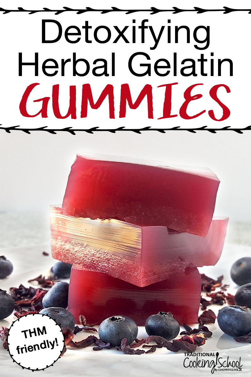 "stack of three gelatin gummies with blueberries and herbs scattered around, and text overlay: ""Detoxifying Herbal Gelatin Gummies"""