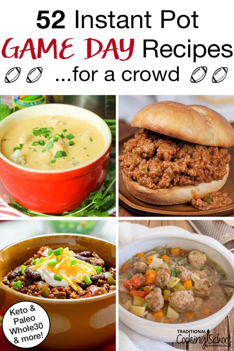 "photo collage of healthy Instant Pot Super Bowl recipes, such as sloppy joes and chili, with text overlay: ""52 Instant Pot Game Day Recipes For A Crowd (Keto, Paleo, Whole30, & more!)"""