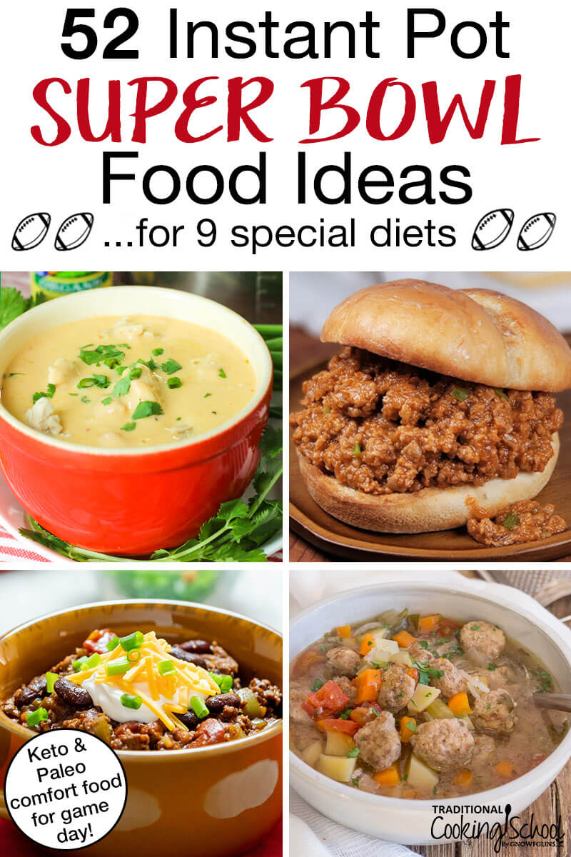 """photo collage of healthy Instant Pot Super Bowl recipes, such as sloppy joes and chili, with text overlay: """"52 Instant Pot Game Day Recipes For A Crowd (Keto, Paleo, Whole30, & more!)"""""""
