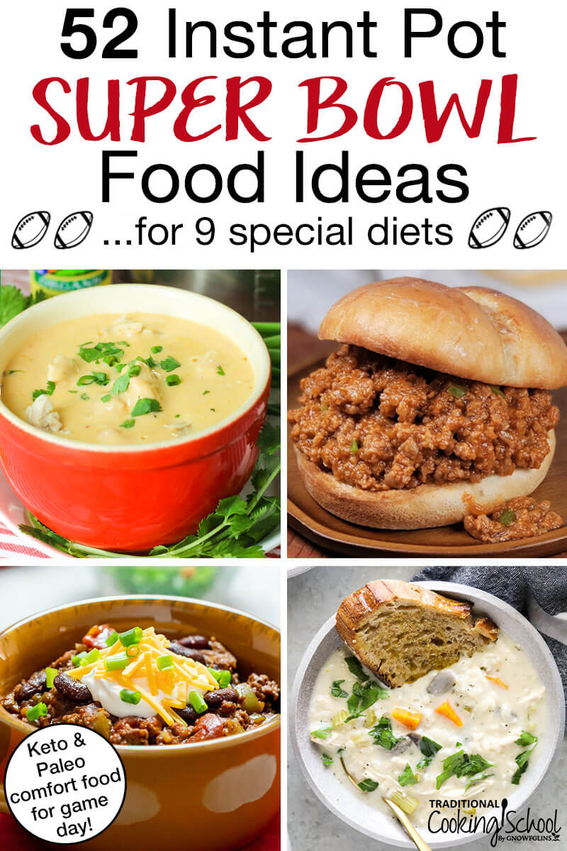 """photo collage of keto and paleo comfort food, such as sloppy joes and chili, with text overlay: """"52 Instant Pot Super Bowl Food Ideas"""""""