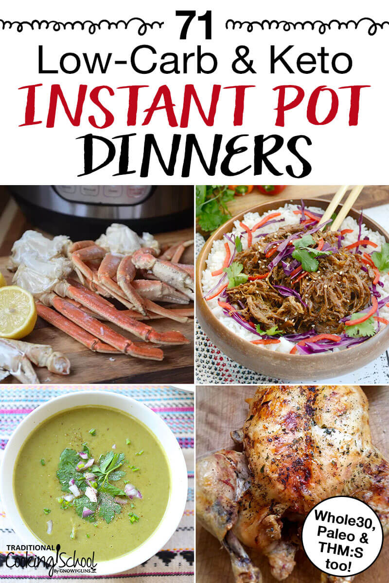 "photo collage of low-carb dinners including roasted chicken and soup, with text overlay: ""71 Low-Carb & Keto Instant Pot Dinners"""