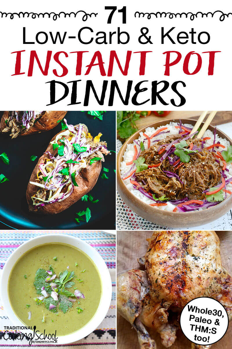 """photo collage of low-carb dinners including roasted chicken and soup, with text overlay: """"71 Low-Carb & Keto Instant Pot Dinners"""""""