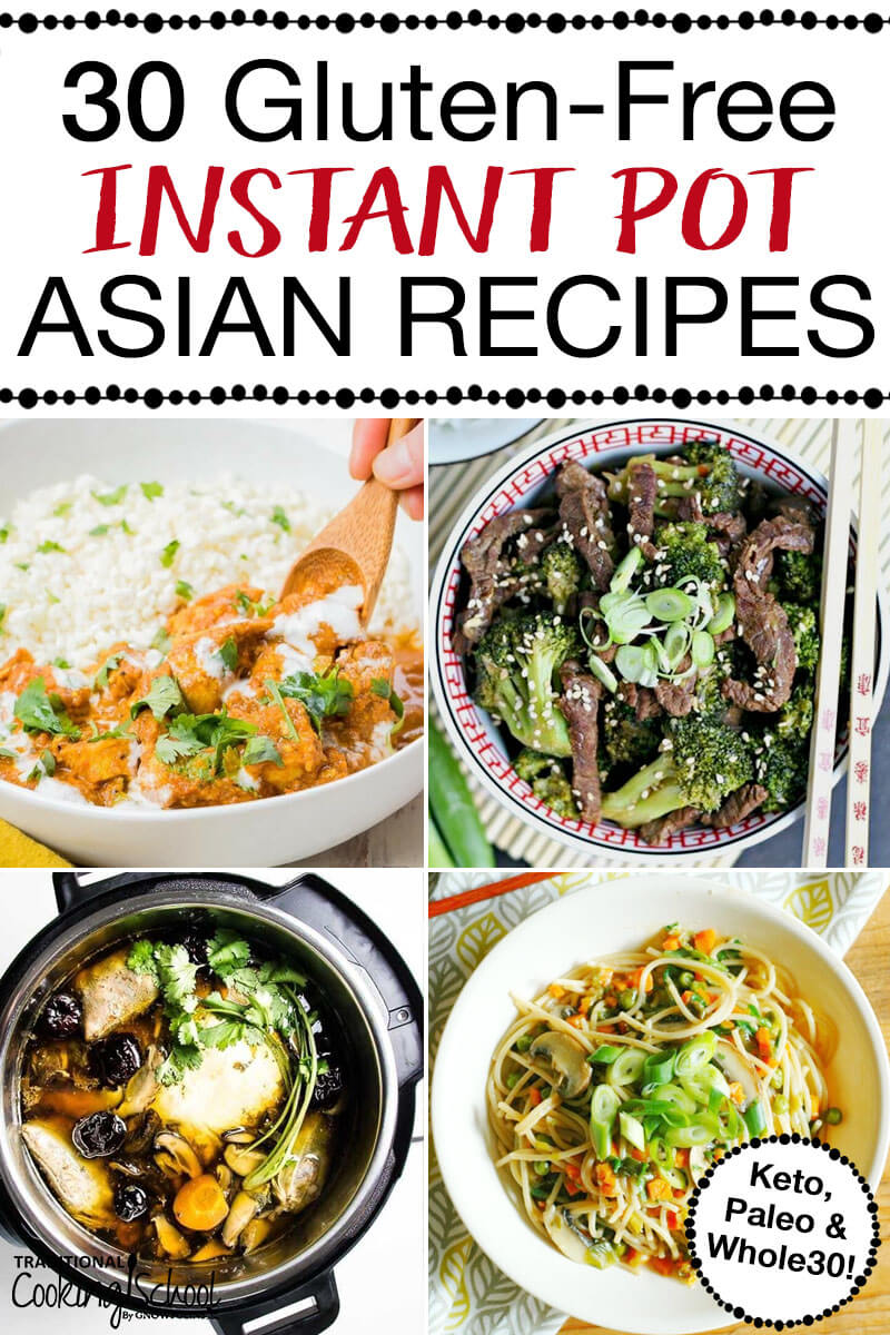 "photo collage of Paleo, Whole30, and Keto Asian recipes including Thai chicken and veggie lo mein with text overlay: ""30 Gluten-Free Instant Pot Asian Recipes"""