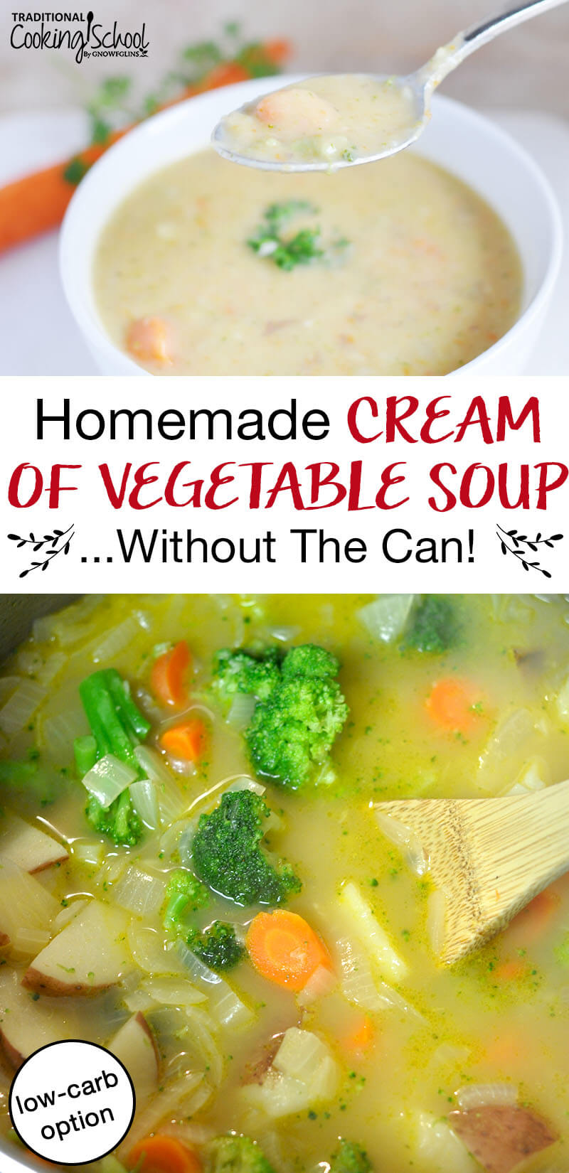 "photo collage of creamy veggie soup with text overlay: ""Homemade Cream of Vegetable Soup Without the Can!"""