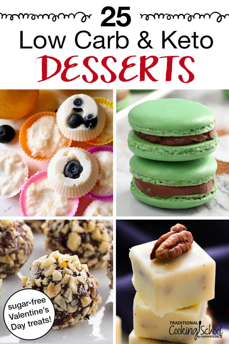 """photo collage of stunning colorful desserts with text overlay: """"25 Low Carb & Keto Desserts (Sugar-Free Valentine's Day Treats!)"""""""
