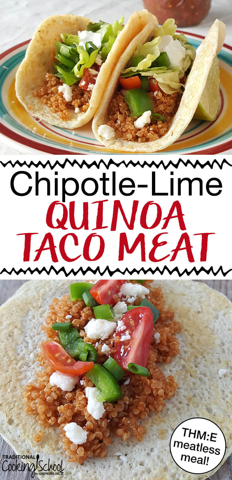 "photo collage of meatless tacos full of seasoned quinoa and garnishes of cheese and veggies with text overlay: ""Chipotle-Lime Quinoa Taco Meat"""