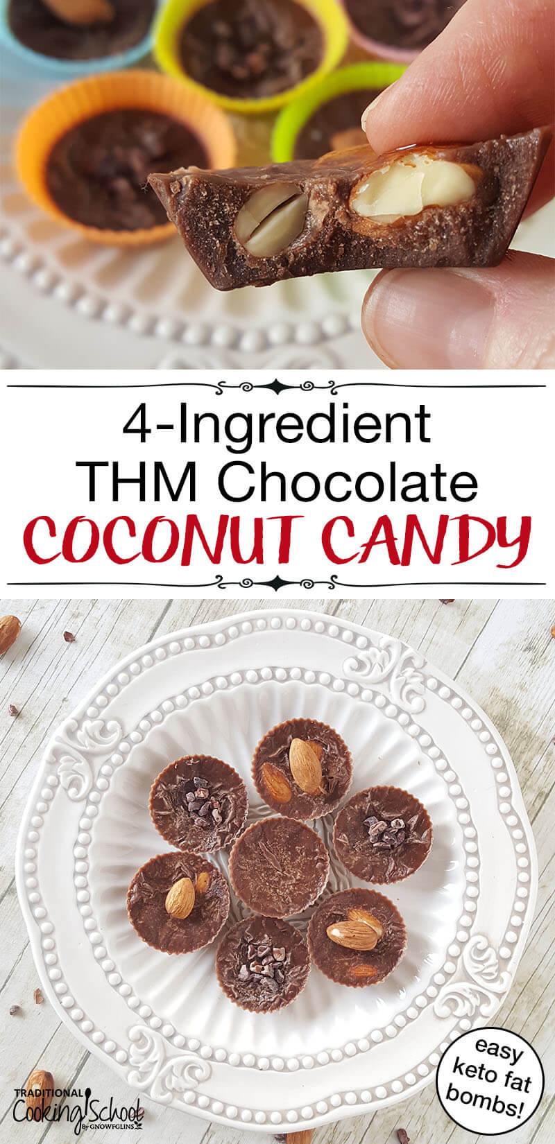 """image collage of low carb candy with text overlay: """"4-Ingredient THM Chocolate Coconut Candy (easy keto fat bombs!)"""""""