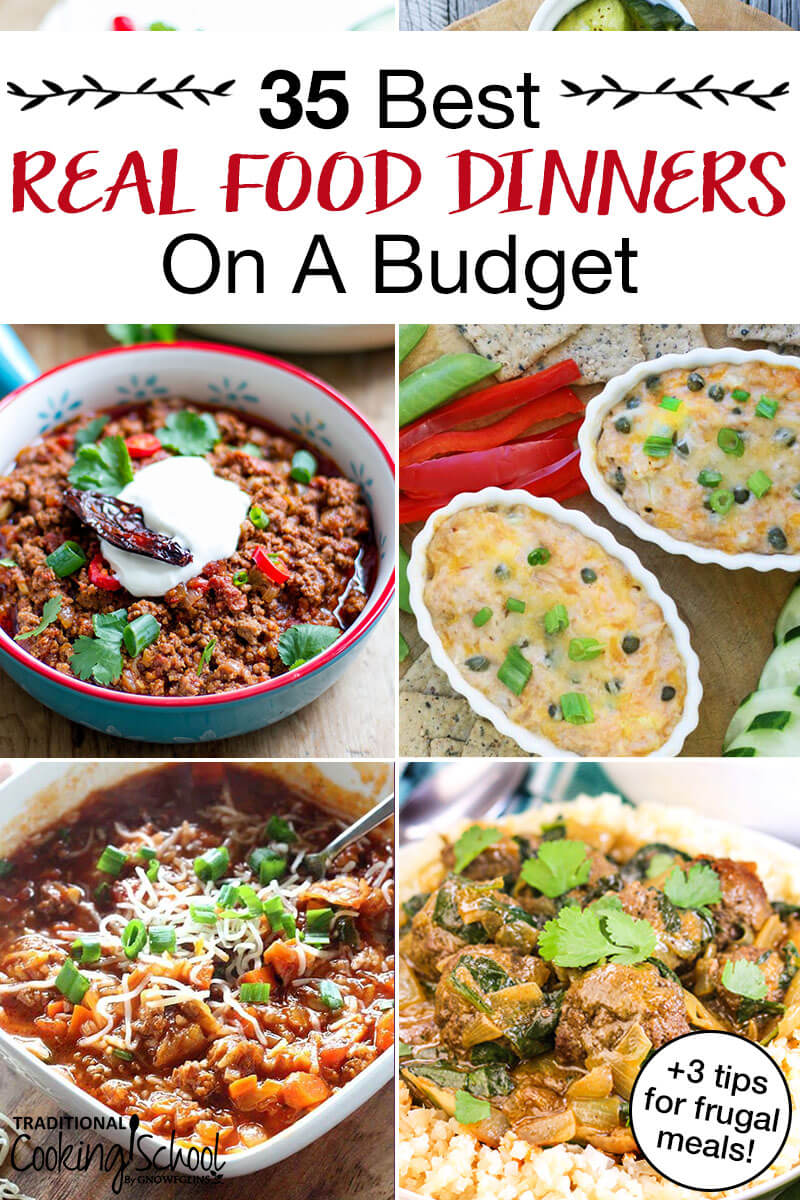 """photo collage of cheap easy dinners, including casserole and chili, with text overlay: """"35 Best Real Food Dinners On A Budget (+3 tips for frugal meals!)"""""""