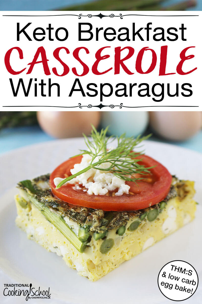 "beautiful square of keto breakfast casserole garnished with sliced tomato, crumbled feta, and fresh dill, with text overlay: ""Keto Breakfast Casserole With Asparagus (THM:S & Low Carb egg bake!)"""