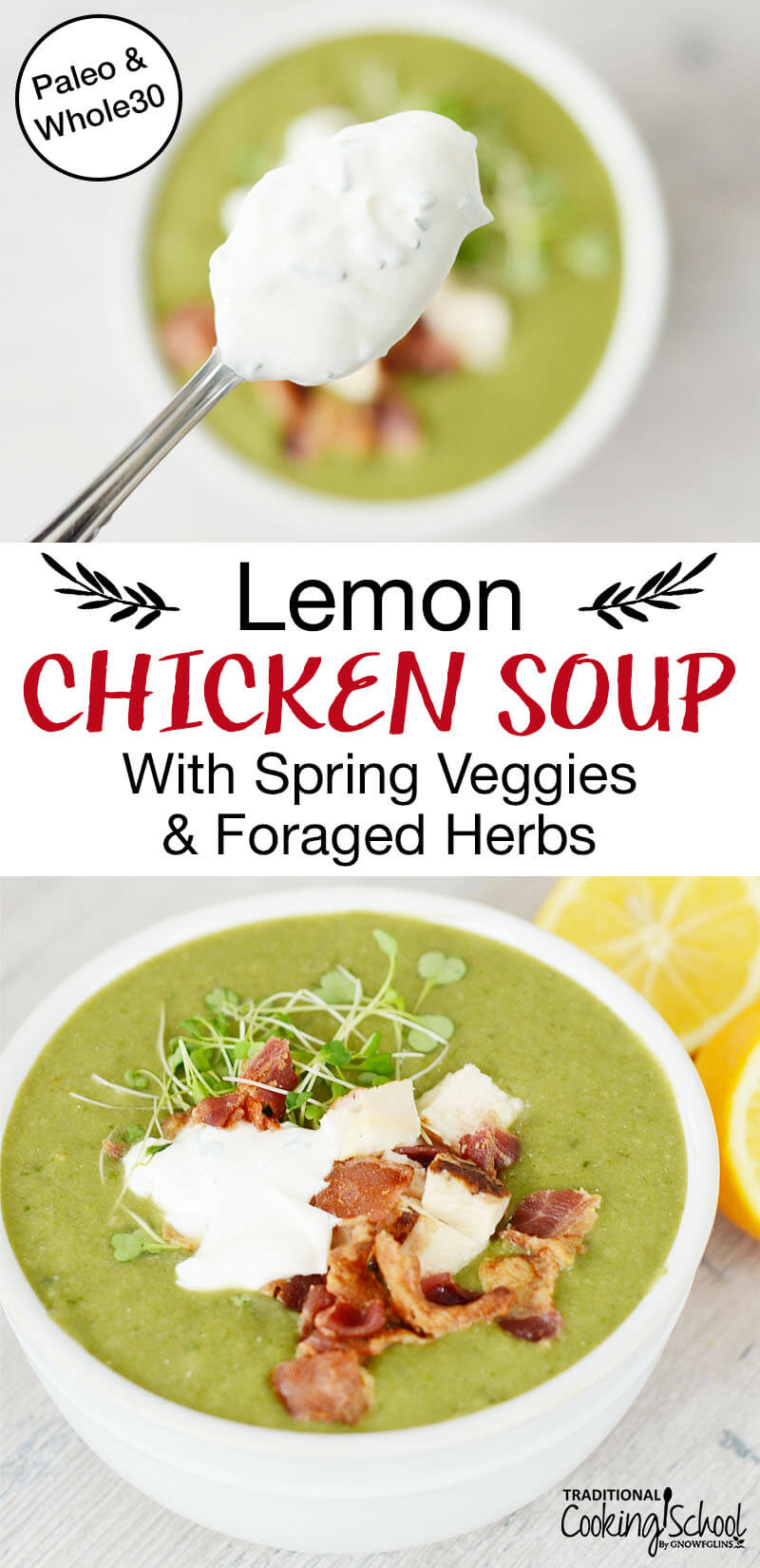 "photo collage of how to make chicken soup at home with text overlay: ""Lemon Chicken Soup With Spring Veggies & Foraged Herbs (Paleo & Whole30)"""