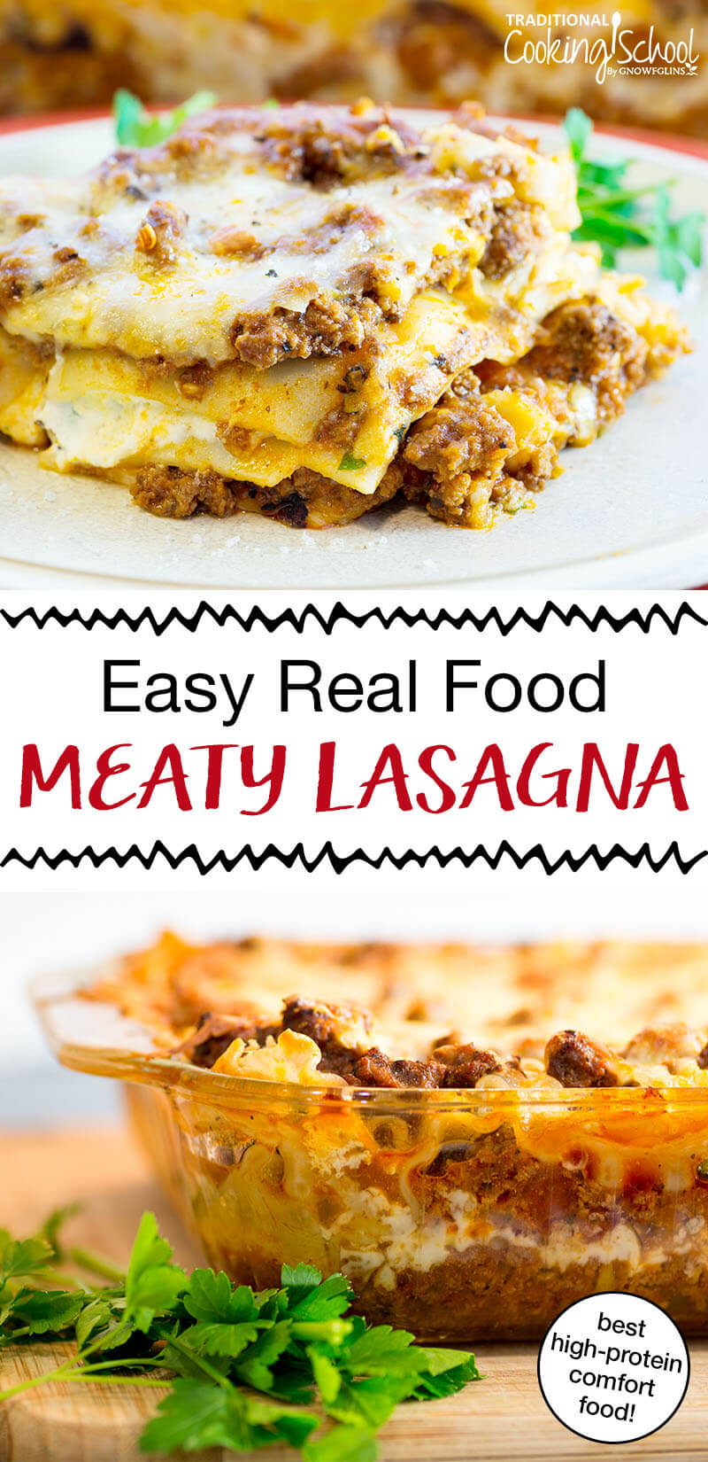 """photo collage of classic lasagna in a casserole dish, with text overlay: """"Easy Real Food Meaty Lasagna (best high-protein comfort food!)"""""""
