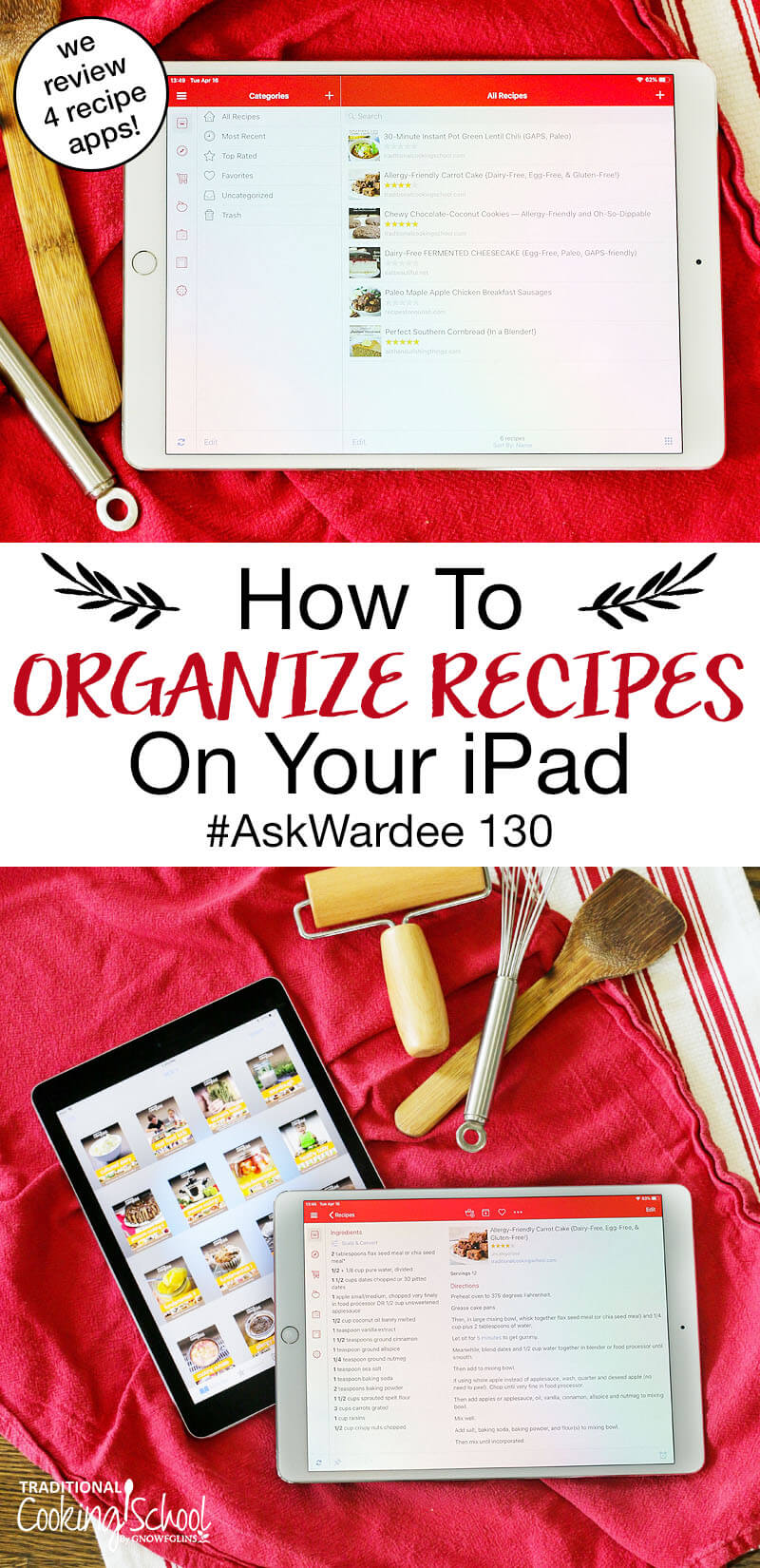 "photo collage of two iPads with eBooks and recipe apps pulled up on the screen next to three assorted kitchen tools, with text overlay: ""How To Organize Recipes On Your iPad #AskWardee 130 (we review 4 recipe apps!)"""