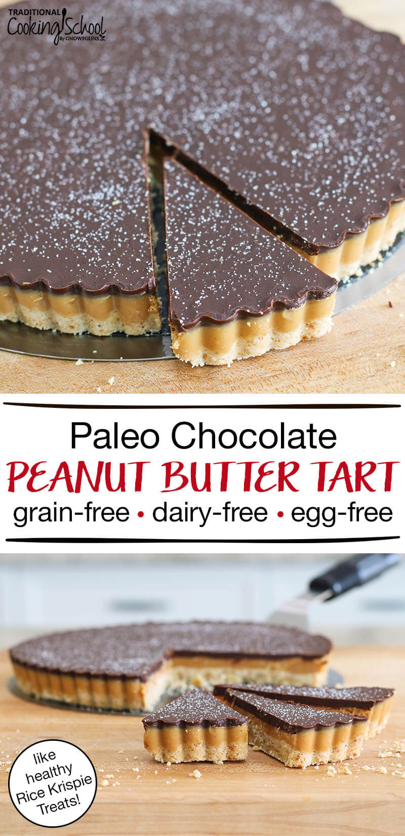 "photo collage of beautiful chocolate peanut butter tart with wedges cut out of it and text overlay: ""Paleo Chocolate Peanut Butter Tart like healthy Rice Krispie Treats! (grain-free, dairy-free, egg-free)"""