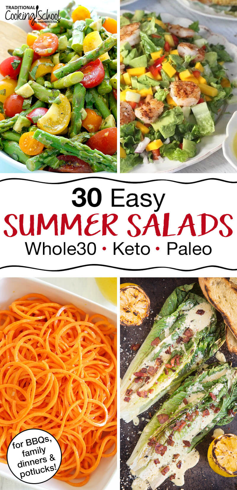 "photo collage of a beautiful array of summer salads, including carrots, grilled romaine lettuce, corn, asparagus, and more, with text overlay: ""30 Easy Summer Salads for BBQs, family dinners, & potlucks! (Whole30, Keto, Paleo)"""