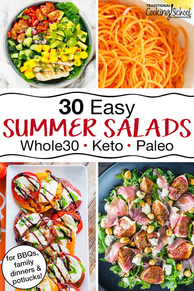 "beautiful array of salad recipes, including some with chicken and lots of veggies, with text overlay: ""30 Easy Summer Salads for BBQs, family dinners, & potlucks (Whole30, Keto, Paleo)"""