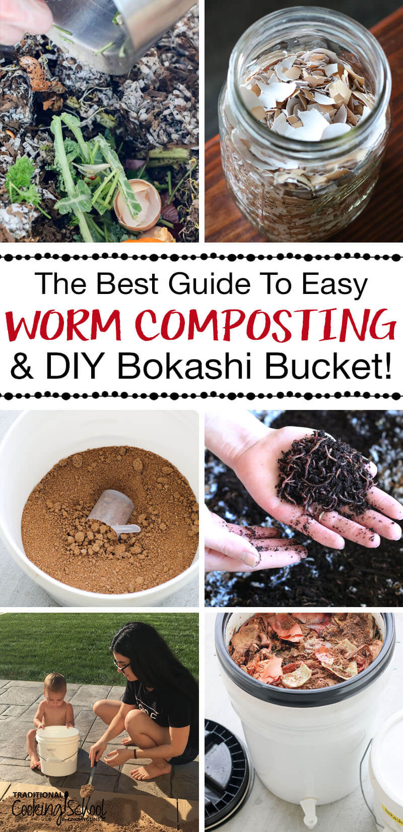 "photo collage of how to compost, including photos of a bokashi bucket, worms, bokashi bran, food scraps, and crushed egg shells, with text overlay: ""The Best Guide To Easy Worm Composting & DIY Bokashi Bucket!"""