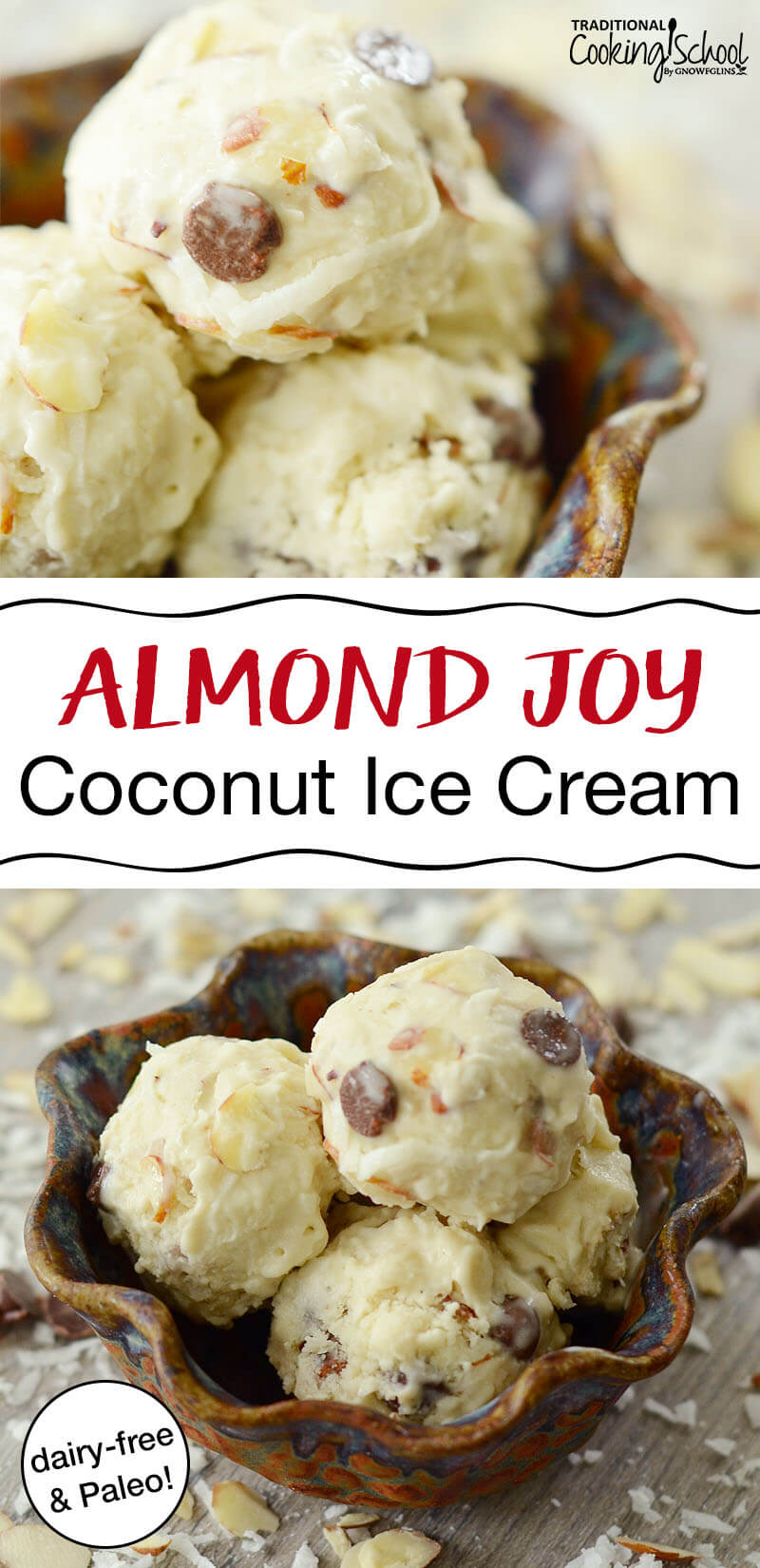"photo collage of homemade ice cream with vanilla base and sliced almonds, chocolate chips, and toasted coconut with text overlay: ""Almond Joy Coconut Ice Cream (dairy-free & Paleo!)"""