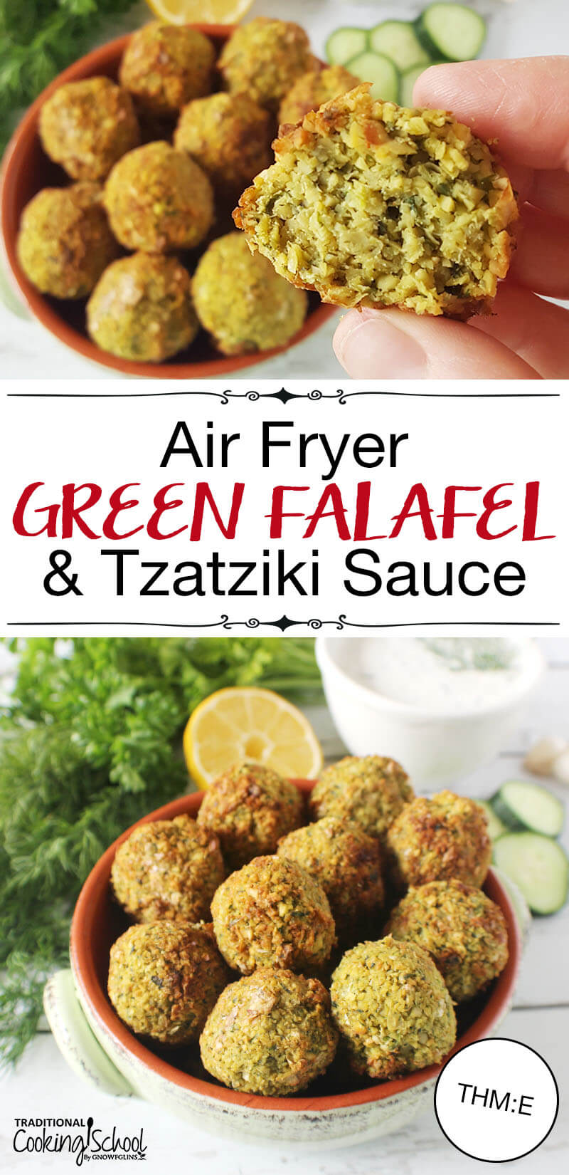 """photo collage of a red ceramic bowl of falafel on a white wooden background with fresh dill, half a lemon, cucumber slices, and a bowl of tzatziki sauce with text overlay: """"Air Fryer Green Falafel & Tzatziki Sauce (THM:E)"""""""
