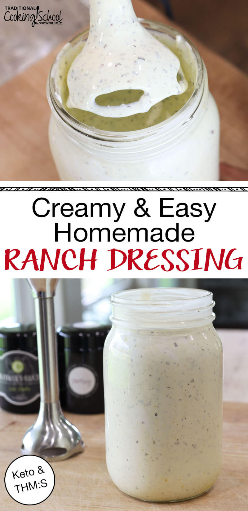"photo collage of making creamy ranch dressing at home with a stick blender and dried herbs, with text overlay: ""Creamy & Easy Homemade Ranch Dressing (Keto & THM:S)"""