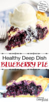 "photo collage of a slice of blueberry pie with a scoop of vanilla ice cream in one of the photos, slowly oozing over the edge of the slice and onto the plate, with text overlay: ""Healthy Deep Dish Blueberry Pie (Einkorn, Gluten-Free & Paleo options!)"""