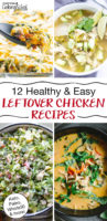 "photo collage of chicken soups, salads, and casseroles all made from leftover rotisserie chicken, with text overlay: ""12 Healthy & Easy Leftover Chicken Recipes (Keto, Paleo, Whole30 & more!)"""