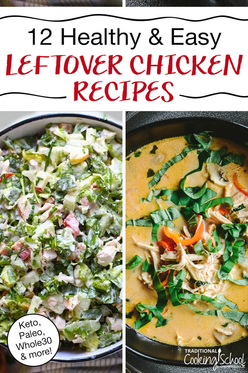 "photo collage of a creamy chicken soup and a chicken salad, both utilizing leftover rotisserie chicken, with text overlay: ""12 Healthy & Easy Leftover Chicken Recipes (Keto, Paleo, Whole30 & more!)"