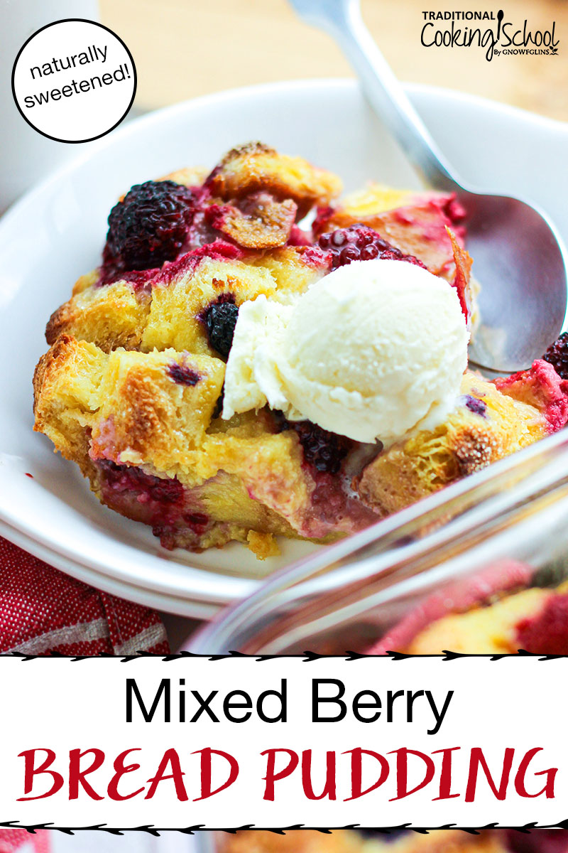 "close-up shot of bread pudding in a bowl with a scoop of vanilla ice cream on top, and a spoon nestled beside it in the bowl, with text overlay: ""Mixed Berry Bread Pudding (naturally sweetened!)"""
