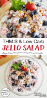 "photo collage of healthy jello salad in a clear glass bowl, garnished with a fresh strawberry and mint, with text overlay: ""THM:S & Low Carb Jello Salad (creamy, sugar-free & easy)"""