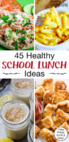 "photo collage of school lunches, including lemon pudding cups and mac n' cheese, with text overlay: ""45 Healthy School Lunch Ideas (make ahead, quick & easy!)"""