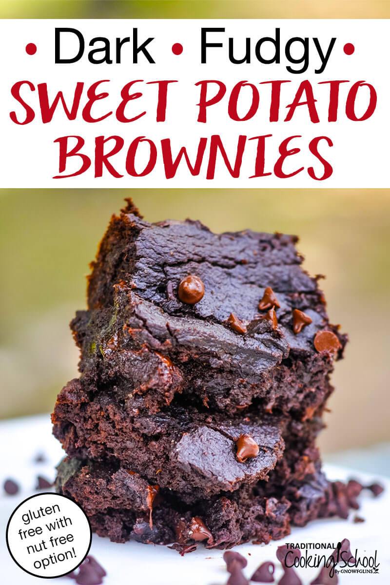"""stack of gooey gluten-free brownies sprinkled with slightly melty chocolate chips, with text overlay: """"Dark & Fudgy Sweet Potato Brownies (gluten free with nut free option!)"""""""