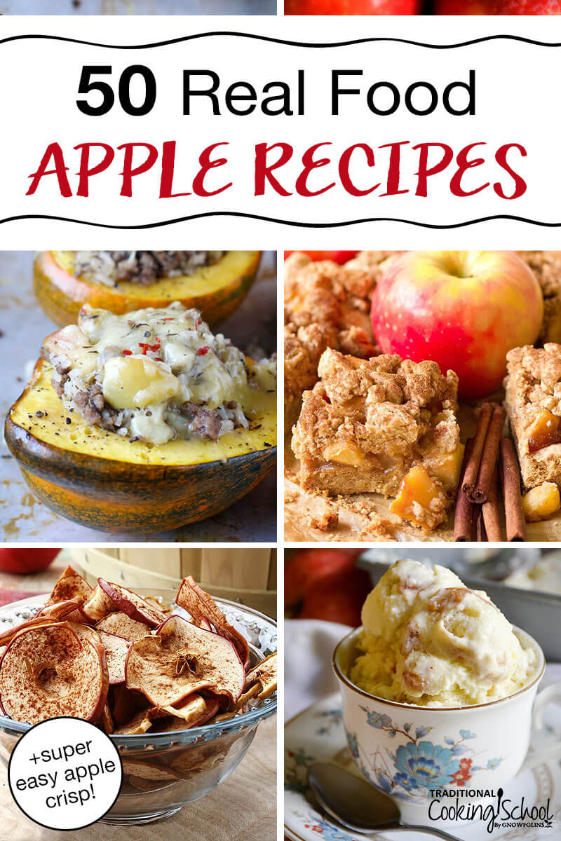 "photo collage of apple recipes, including stuffed acorn squash, apple shortbread bars, apple chips, and apple pie ice cream, with text overlay: ""50 Real Food Apple Recipes + super easy apple crisp!"""