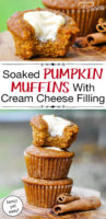 "photo collage of pumpkin muffins, one with a bite taken out of it to show a pocket of cream cheese filling, with text overlay: ""Soaked Pumpkin Muffins With Cream Cheese Filling (fancy yet easy!)"""