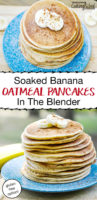 "photo collage of a stack of fluffy, golden-brown pancakes on a blue speckled plate with banana slices and a sprinkling of ground cinnamon for garnish, with text overlay: ""Soaked Banana Oatmeal Pancakes In The Blender (gluten-free option!)"""