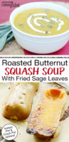 """photo collage of making blended soup with roasted butternut squash, including a bowl of the finished soup topped with coconut cream and toasted pumpkin seeds, with text overlay: """"Roasted Butternut Squash Soup With Fried Sage Leaves (Instant Pot & Crock Pot options!)"""""""