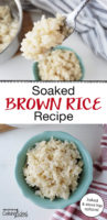 "photo collage of cooked brown rice in a blue ceramic bowl, and on a spoon held up for the camera, with text overlay: ""Soaked Brown Rice Recipe (baked and stove-top options!)"""